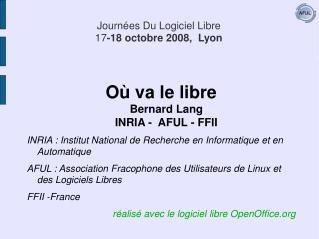 Journ�es Du Logiciel Libre 17 -18 octobre 2008,  Lyon