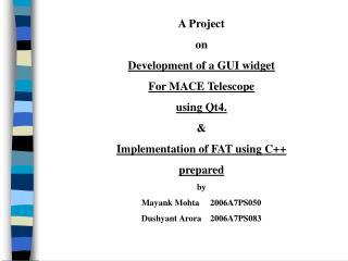A Project  on Development of a  GUI widget For MACE Telescope using Qt4. &