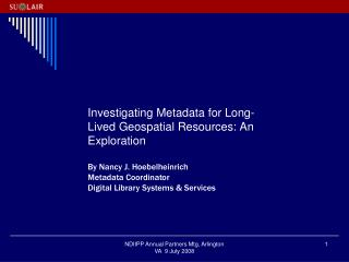 Investigating Metadata for Long-Lived Geospatial Resources: An Exploration