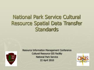 National Park Service Cultural Resource Spatial Data Transfer Standards