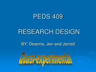 PEDS 409  RESEARCH DESIGN