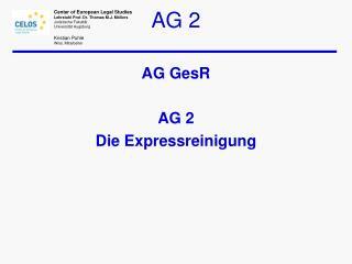 AG GesR AG 2 Die Expressreinigung