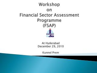Workshop  on  Financial Sector Assessment  Programme (FSAP)