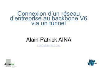 Connexion d'un  réseau  d'entreprise au backbone V6 via un tunnel