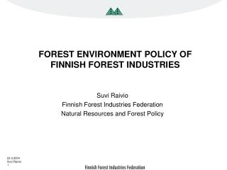 FOREST ENVIRONMENT POLICY OF  FINNISH FOREST INDUSTRIES