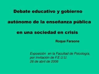 Debate educativo y gobierno  autónomo de la enseñanza pública  en una sociedad en crisis