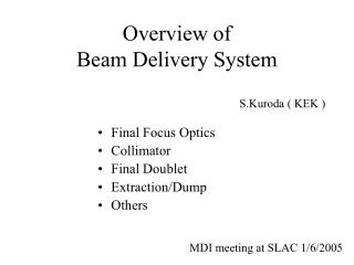 Overview of  Beam Delivery System
