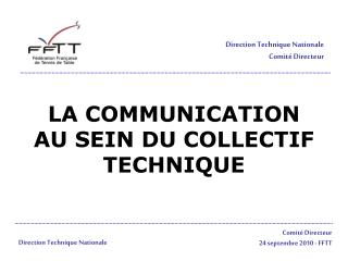 LA COMMUNICATION AU SEIN DU COLLECTIF TECHNIQUE