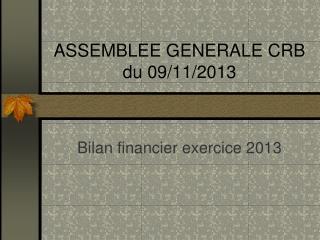 ASSEMBLEE GENERALE CRB du 09/11/2013