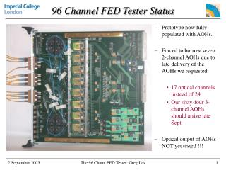 96 Channel FED Tester Status