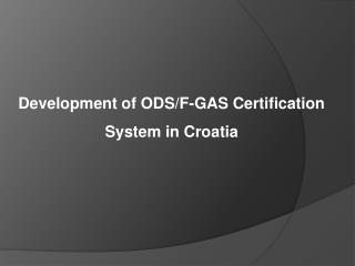 Development of ODS/F-GAS Certification  System in Croatia