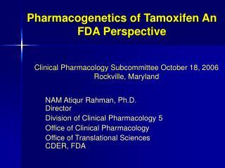 Pharmacogenetics of Tamoxifen An FDA Perspective