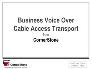Business Voice Over Cable Access Transport  from CornerStone