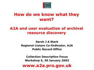 How do we know what they want? A2A and user evaluation of archival resource discovery