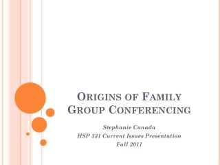 Origins of Family Group Conferencing