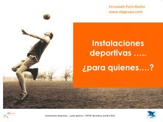 Instalaciones deportivas �.. �para quienes�.?