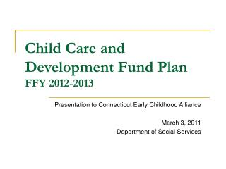 Child Care and Development Fund Plan  FFY 2012-2013