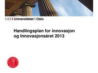 Handlingsplan for innovasjon og Innovasjons�ret 2013