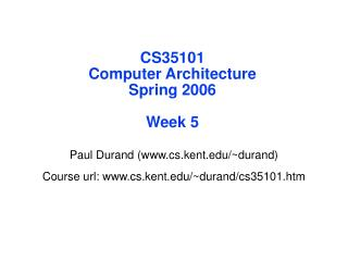 CS35101 Computer Architecture Spring 2006 Week 5