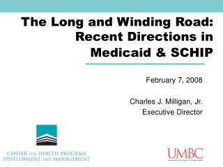 The Long and Winding Road: Recent Directions in Medicaid & SCHIP