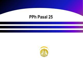 P Ph Pasal 25