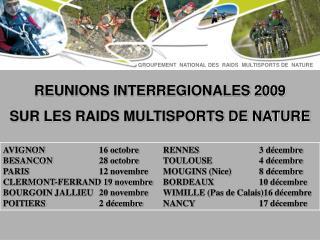 REUNIONS INTERREGIONALES 2009 SUR LES RAIDS MULTISPORTS DE NATURE