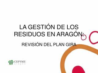 LA GESTI�N DE LOS RESIDUOS EN ARAG�N: