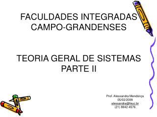 FACULDADES INTEGRADAS CAMPO-GRANDENSES TEORIA GERAL DE SISTEMAS PARTE II