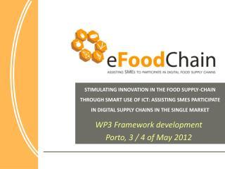 WP3 Framework development Porto, 3 / 4 of May 2012