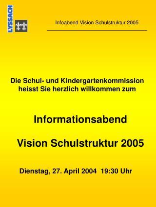 Informationsabend Vision Schulstruktur 2005