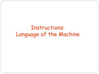 Instructions : Language of the Machine