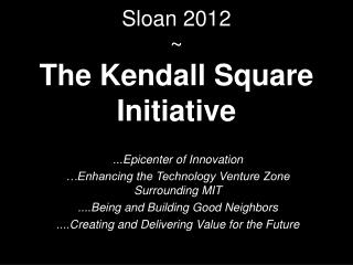 Sloan 2012    The Kendall Square Initiative