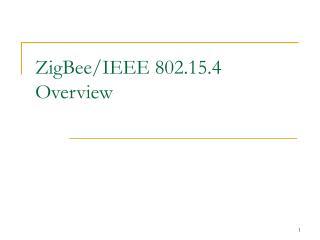 ZigBee/IEEE 802.15.4 Overview