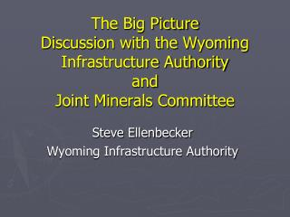 Steve Ellenbecker Wyoming Infrastructure Authority