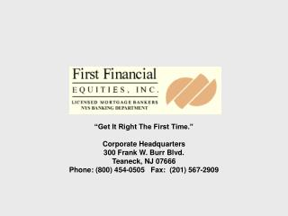 """Get It Right The First Time."" Corporate Headquarters 300 Frank W. Burr Blvd. Teaneck, NJ 07666"