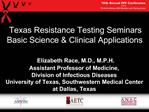 Assistant Professor of Medicine,  Division of Infectious Diseases University of Texas, Southwestern Medical Center at Da
