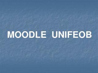 MOODLE  UNIFEOB