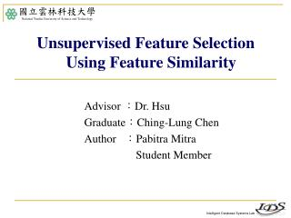 Advisor  : Dr. Hsu Graduate : Ching-Lung Chen Author    : Pabitra Mitra 		        Student Member