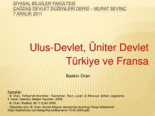Sİyasal Bİlgİler Fakültesİ Çağdaş Devlet  Düzenlerİ dersİ  – Murat  Sevİnç 7  AralIk  2011