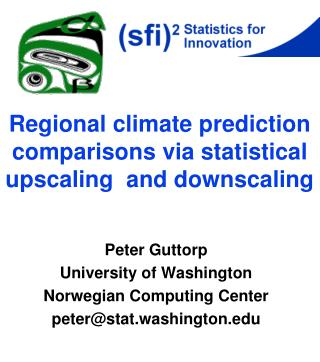 Regional climate prediction comparisons via statistical upscaling  and downscaling