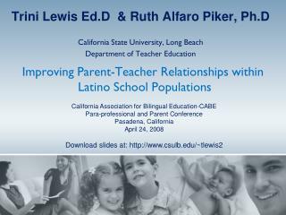 Improving Parent-Teacher Relationships  within Latino School  Populations