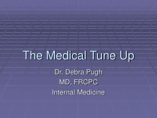 The Medical Tune Up