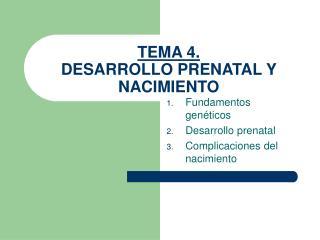 TEMA 4. DESARROLLO PRENATAL Y NACIMIENTO