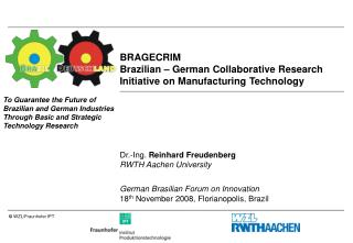 BRAGECRIM Brazilian – German Collaborative Research Initiative on Manufacturing Technology