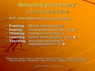 Behavioral game theory* Colin F. Camerer, Caltech
