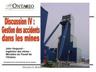 John Vergunst – Ingénieur des mines – Ministère du Travail de l'Ontario