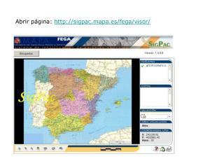 Abrir página:  sigpac.mapa.es/fega/visor/