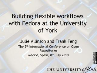Building flexible workflows with Fedora at the University of York