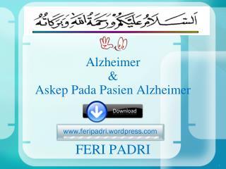 Alzheimer &  Askep Pada Pasien Alzheimer