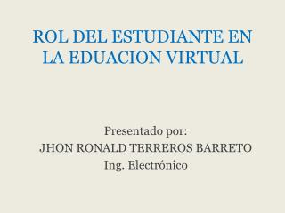 ROL DEL ESTUDIANTE EN LA EDUACION VIRTUAL